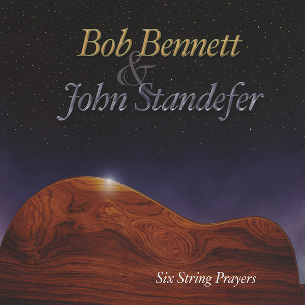 Bob Bennett & John Standefer: Six String Prayers