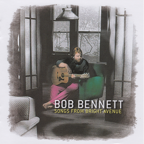 Bob Bennett: Songs From Bright Avenue